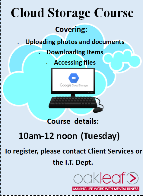 Learn to use Cloud Storage: 10am-12pm. Contact IT Department to register
